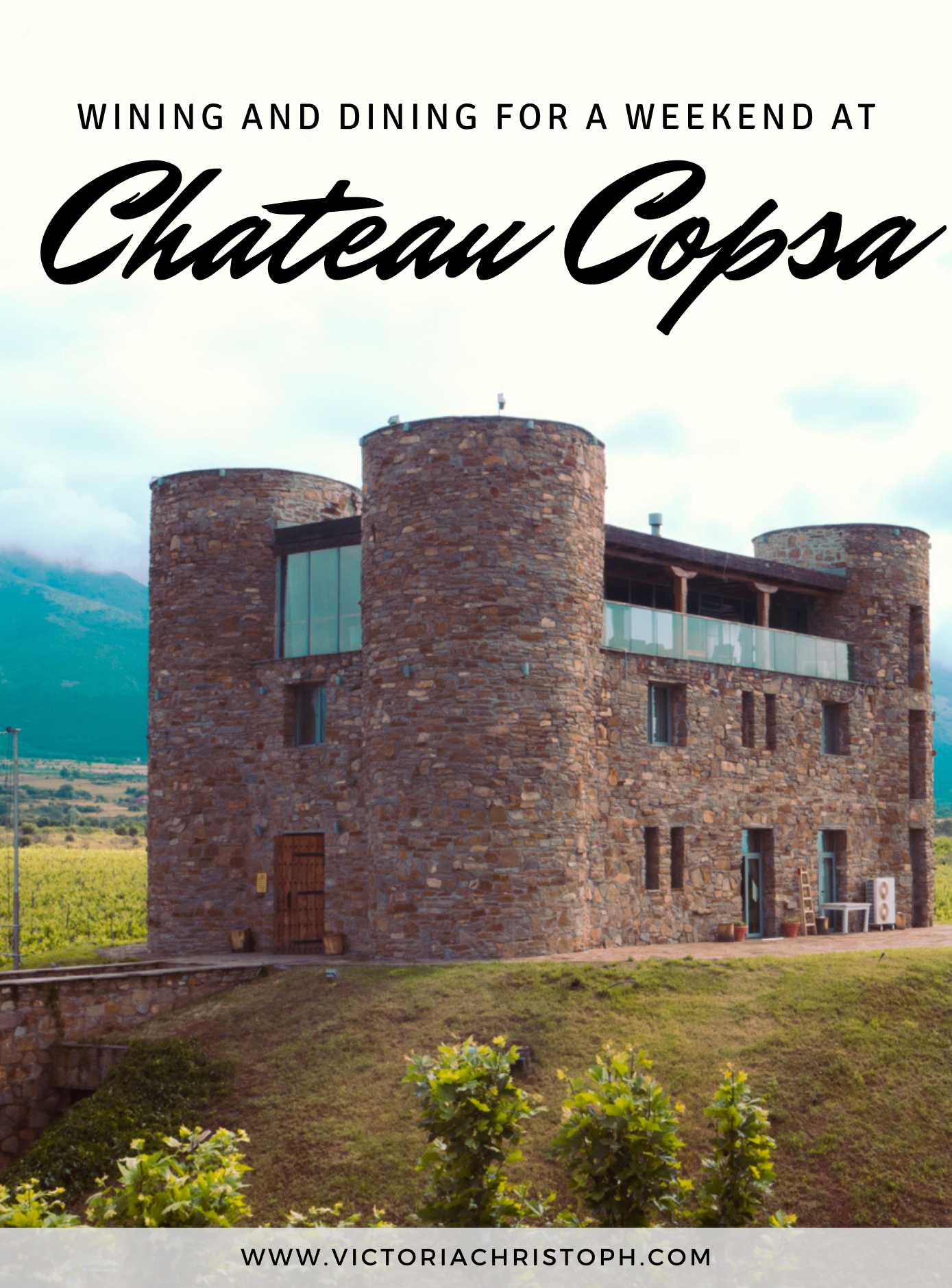 Wining and Dining at Chateau Copsa for a weekend