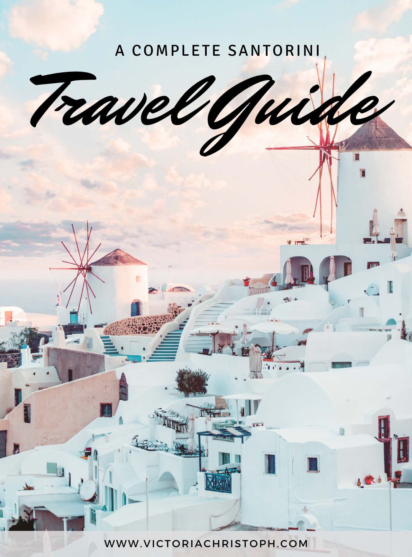 Complete Santorini Travel Guide: Everything You Need to Know